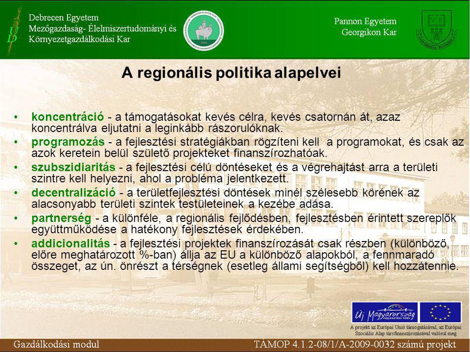 A regionális politika alapelvei koncentráció - a támogatásokat kevés célra, kevés csatornán át, azaz koncentrálva eljutatni a leginkább rászorulóknak.