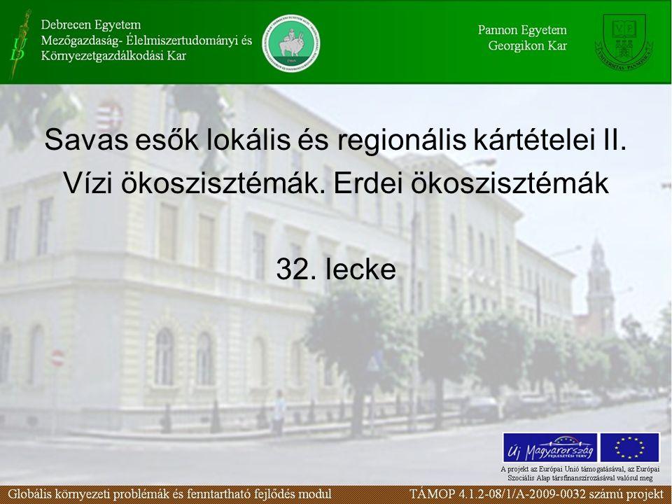 Savas esők lokális és regionális kártételei II. Vízi ökoszisztémák. Erdei ökoszisztémák 32. lecke