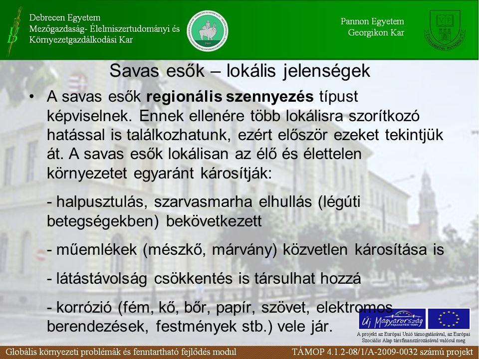 Savas esők – lokális jelenségek A savas esők regionális szennyezés típust képviselnek.