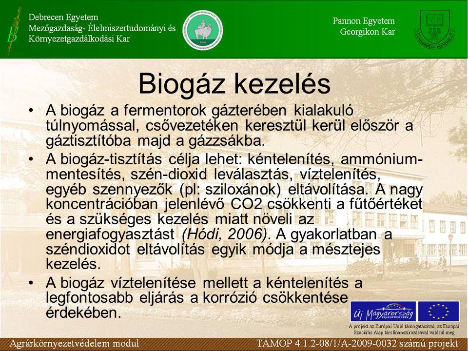 Biogáz kezelés A biogáz a fermentorok gázterében kialakuló túlnyomással, csővezetéken keresztül kerül először a gáztisztítóba majd a gázzsákba. A biog