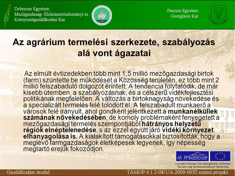 """Baromfiágazat piacszabályozása A szabályozási rendszer a baromfihús- és tojásszektort is a """"könnyű piacszabályozású ágazatként kezeli."""