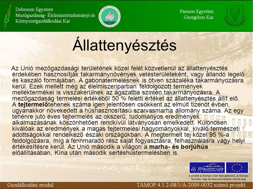 Állattenyésztés Az Unió mezőgazdasági területének közel felét közvetlenül az állattenyésztés érdekében hasznosítják takarmánynövények vetésterületeként, vagy állandó legelő és kaszáló formájában.