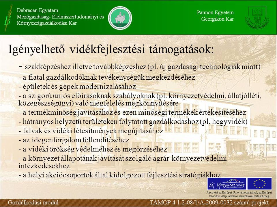 Igényelhető vidékfejlesztési támogatások: - szakképzéshez illetve továbbképzéshez (pl.