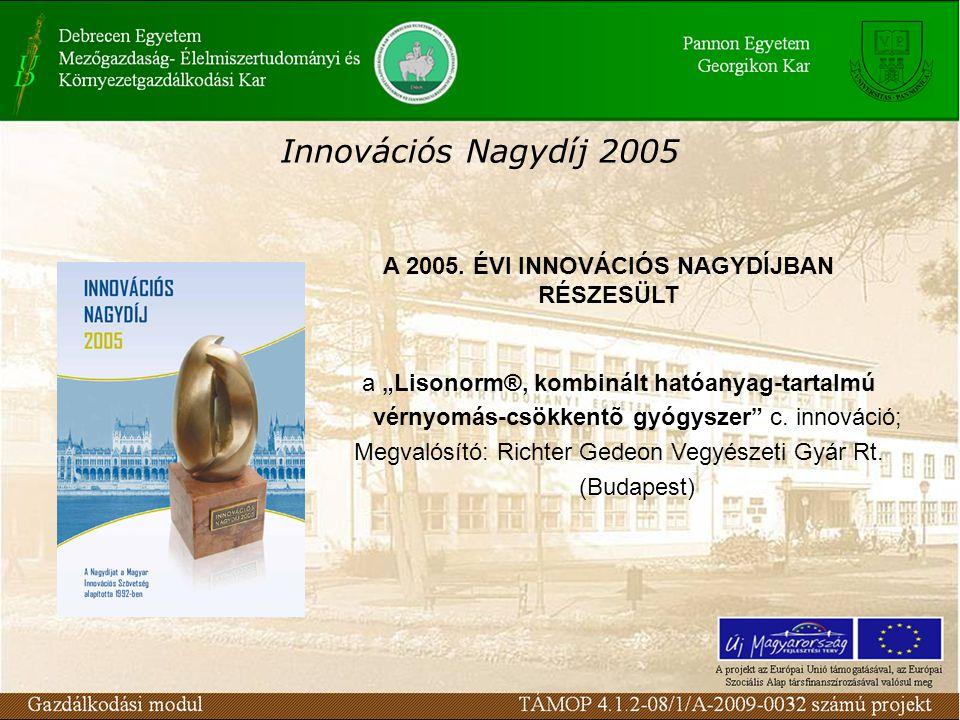 """Innovációs Nagydíj 2005 A 2005. ÉVI INNOVÁCIÓS NAGYDÍJBAN RÉSZESÜLT a """"Lisonorm®, kombinált hatóanyag-tartalmú vérnyomás-csökkentõ gyógyszer"""" c. innov"""