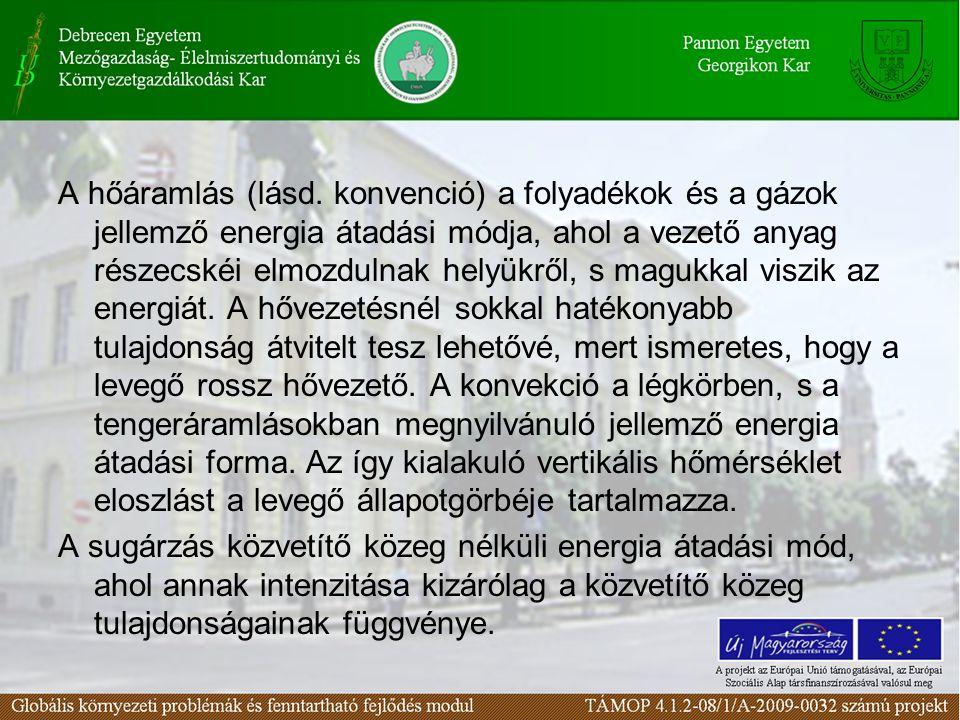 Légnyomás képződmények és légszennyezés Ciklonok A mérsékelt öv időjárásának döntő meghatározói a ciklonok.