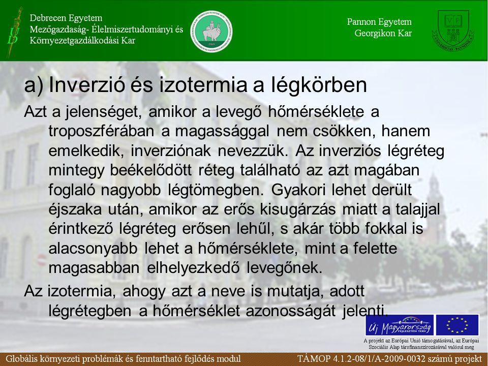 18. ábra Inverzió és izotermia a légkörben http://atyafi.files.wordpress.com/2008/06/dscf3347.jpg