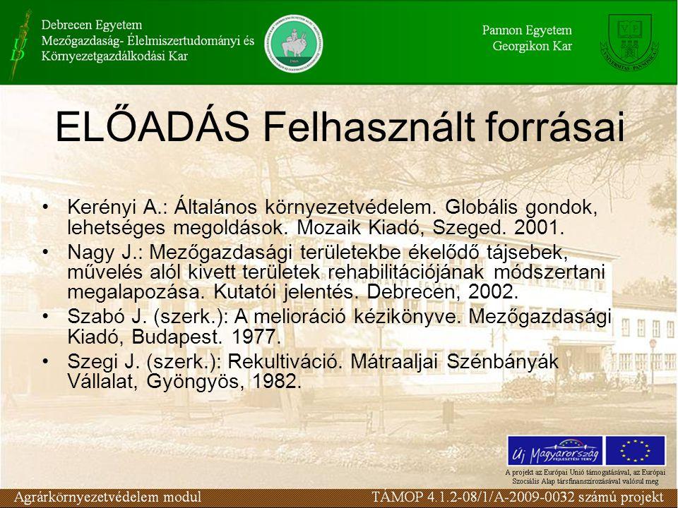 ELŐADÁS Felhasznált forrásai Kerényi A.: Általános környezetvédelem.