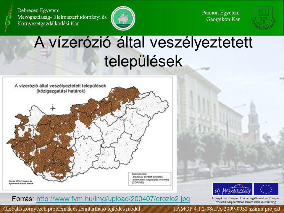 A vízerózió által veszélyeztetett települések Forrás: http://www.fvm.hu/img/upload/200407/erozio2.jpghttp://www.fvm.hu/img/upload/200407/erozio2.jpg