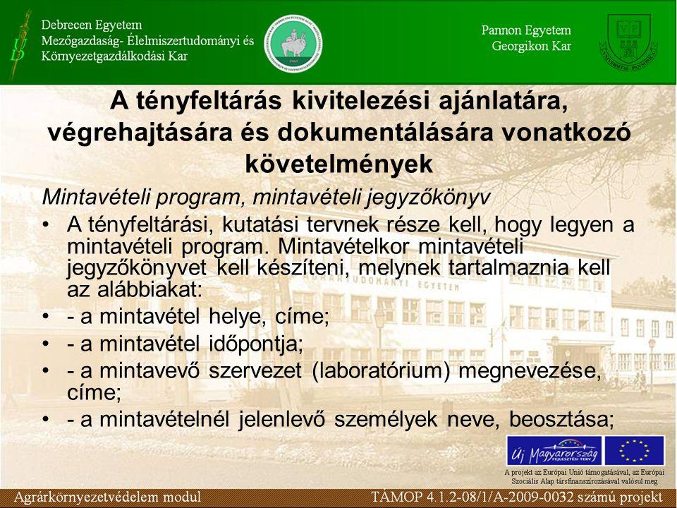 Mintavételi program, mintavételi jegyzőkönyv A tényfeltárási, kutatási tervnek része kell, hogy legyen a mintavételi program.
