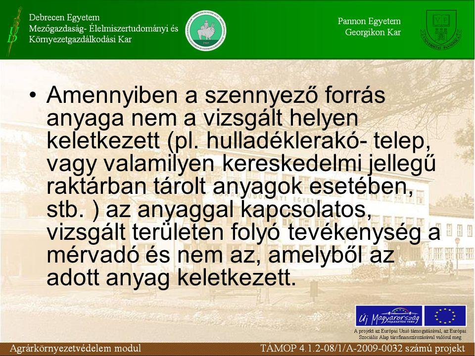 Amennyiben a szennyező forrás anyaga nem a vizsgált helyen keletkezett (pl.