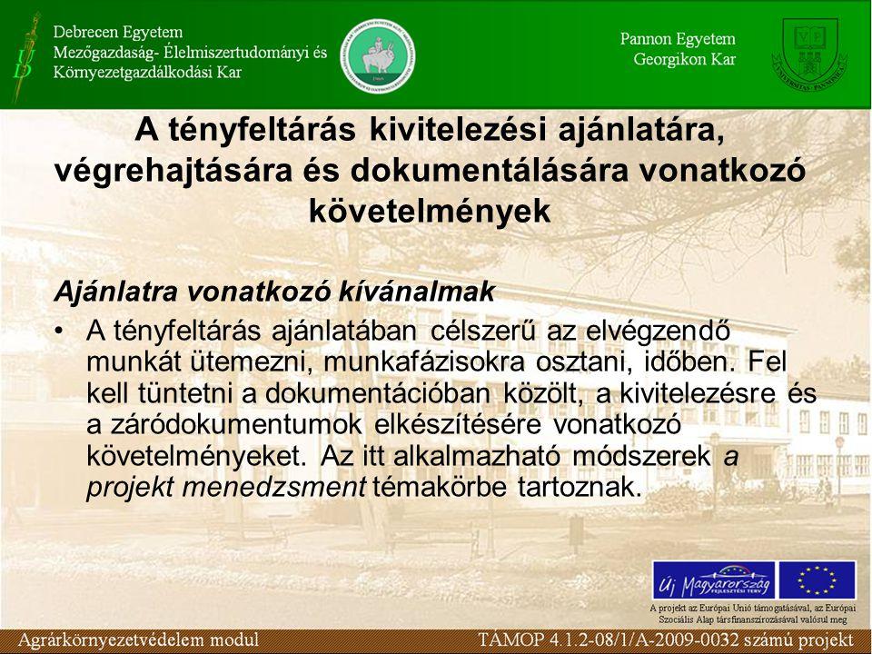 A tényfeltárás kivitelezésének követelményei Kútfúrás, kútkiképzés, hidrogeológiai vizsgálatok, mintavételezés A fúrási munkálatok célja a szennyező forrás feltárása, a szennyezőforrás által elszennyezett talaj és felszín alatti víz szennyezettségének lehatárolása, a vízföldtani paraméterek meghatározása és a szennyeződés terjedésének ellenőrzéséhez monitoringkutak létesítése.