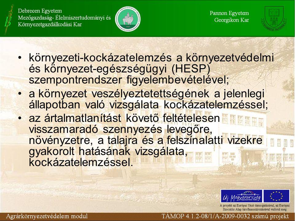 környezeti-kockázatelemzés a környezetvédelmi és környezet-egészségügyi (HESP) szempontrendszer figyelembevételével; a környezet veszélyeztetettségéne