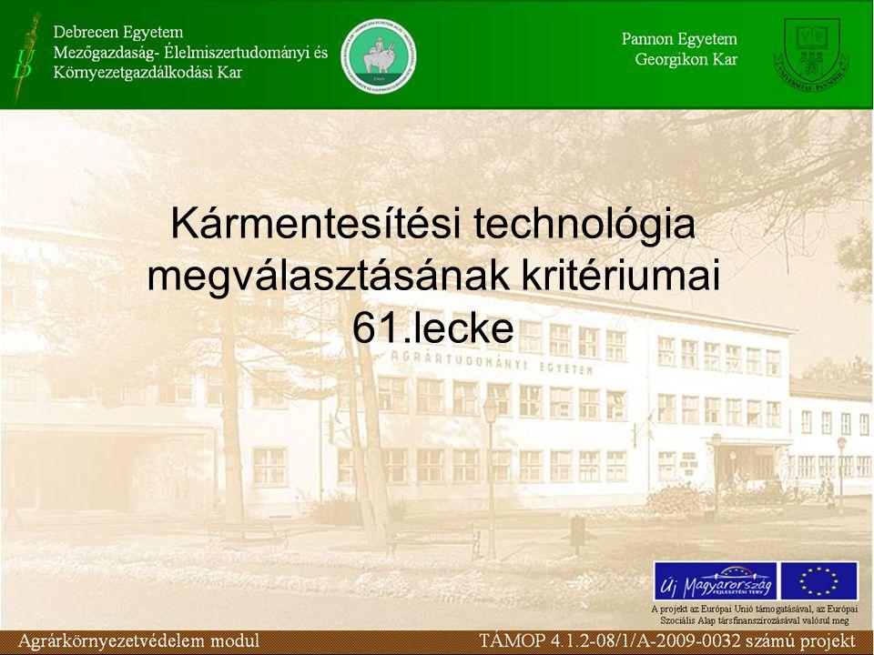 Kármentesítési technológia megválasztásának kritériumai 61.lecke