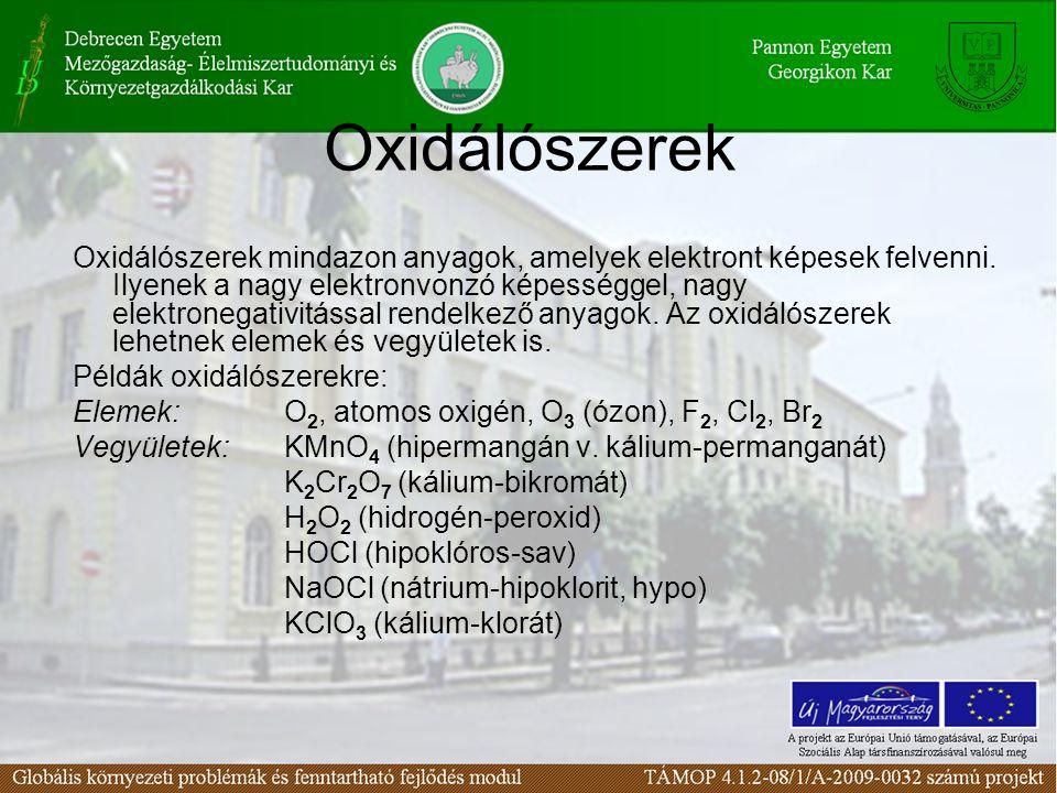 Oxidálószerek Oxidálószerek mindazon anyagok, amelyek elektront képesek felvenni. Ilyenek a nagy elektronvonzó képességgel, nagy elektronegativitással