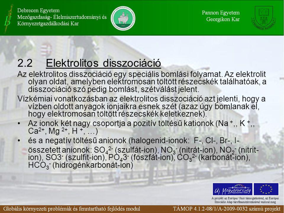 2.2Elektrolitos disszociáció Az elektrolitos disszociáció egy speciális bomlási folyamat. Az elektrolit olyan oldat, amelyben elektromosan töltött rés