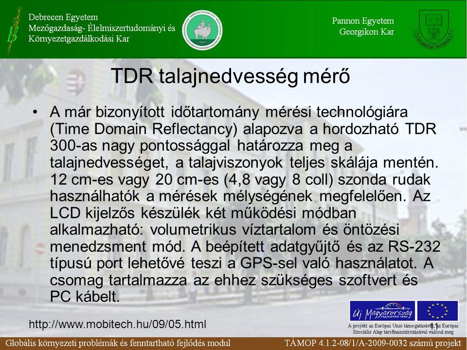11 TDR talajnedvesség mérő A már bizonyított időtartomány mérési technológiára (Time Domain Reflectancy) alapozva a hordozható TDR 300-as nagy pontoss