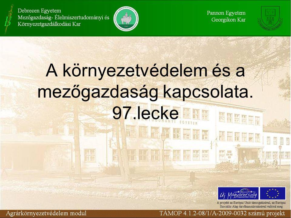 A környezetvédelem és a mezőgazdaság kapcsolata. 97.lecke