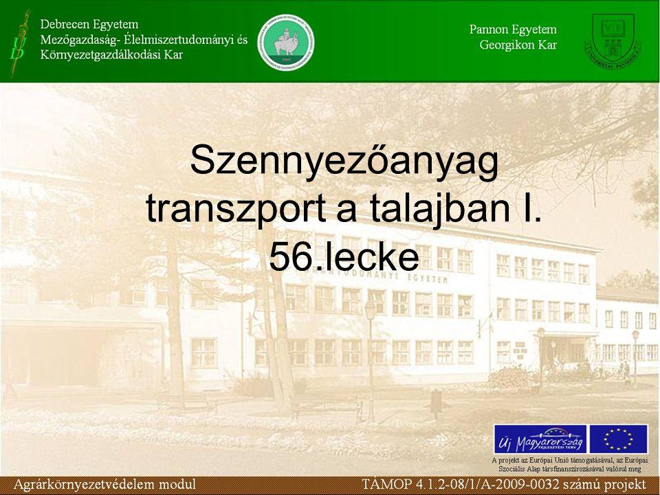 Szennyezőanyag transzport a talajban I. 56.lecke