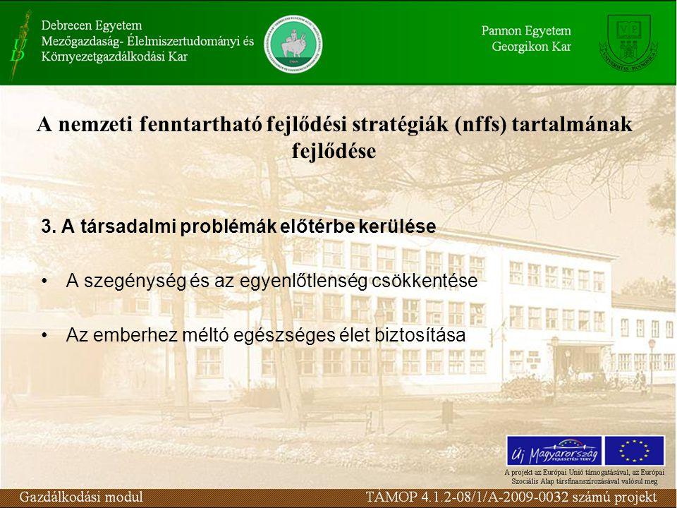 A nemzeti fenntartható fejlődési stratégiák (nffs) tartalmának fejlődése 3. A társadalmi problémák előtérbe kerülése A szegénység és az egyenlőtlenség