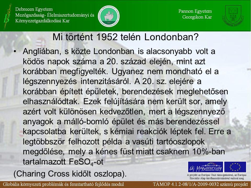 Mi történt 1952 telén Londonban? Angliában, s közte Londonban is alacsonyabb volt a ködös napok száma a 20. század elején, mint azt korábban megfigyel