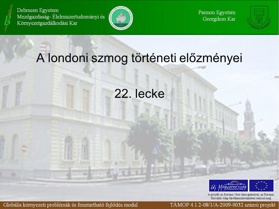 A londoni szmog A második lokális szennyezés-példánk a londoni szmog.