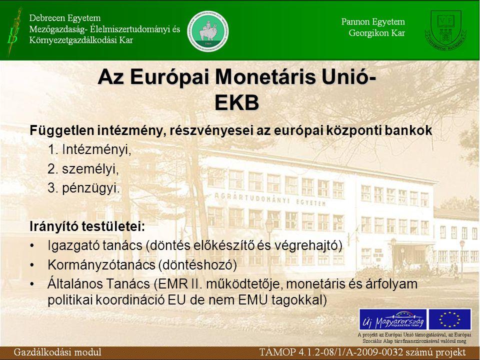 Az Európai Monetáris Unió- EKB Független intézmény, részvényesei az európai központi bankok 1.