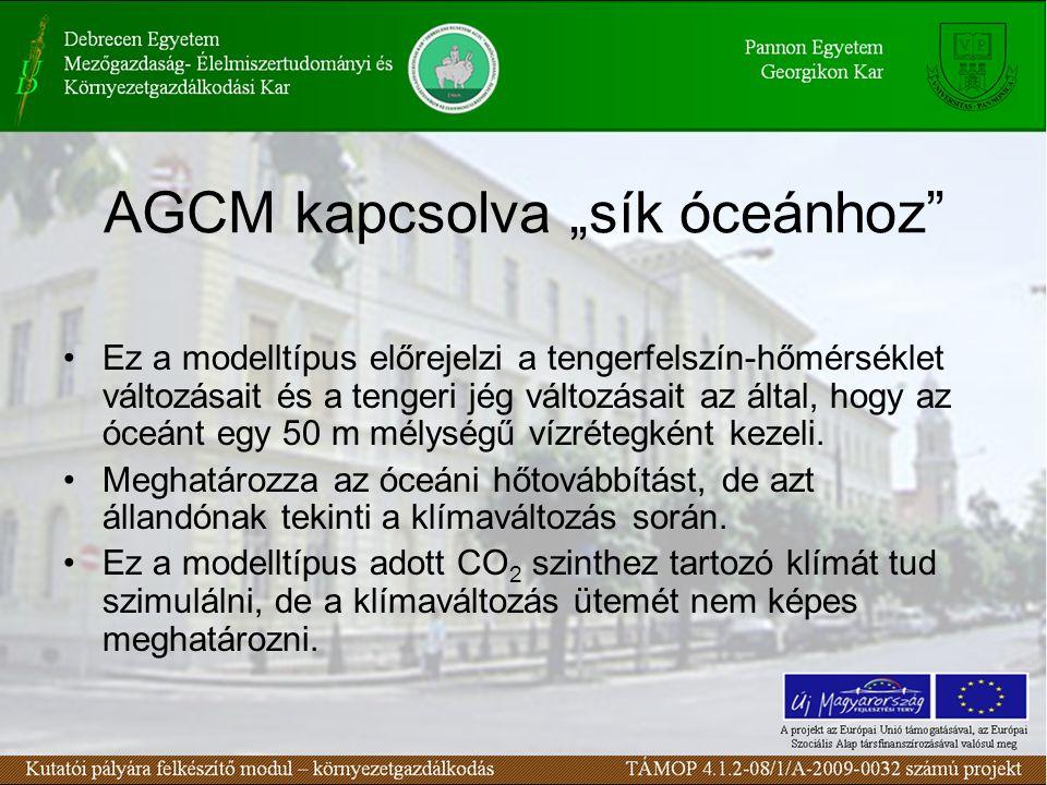 """AGCM kapcsolva """"sík óceánhoz"""" Ez a modelltípus előrejelzi a tengerfelszín-hőmérséklet változásait és a tengeri jég változásait az által, hogy az óceán"""
