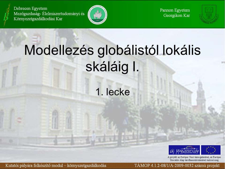 Modellezés globálistól lokális skáláig I. 1. lecke