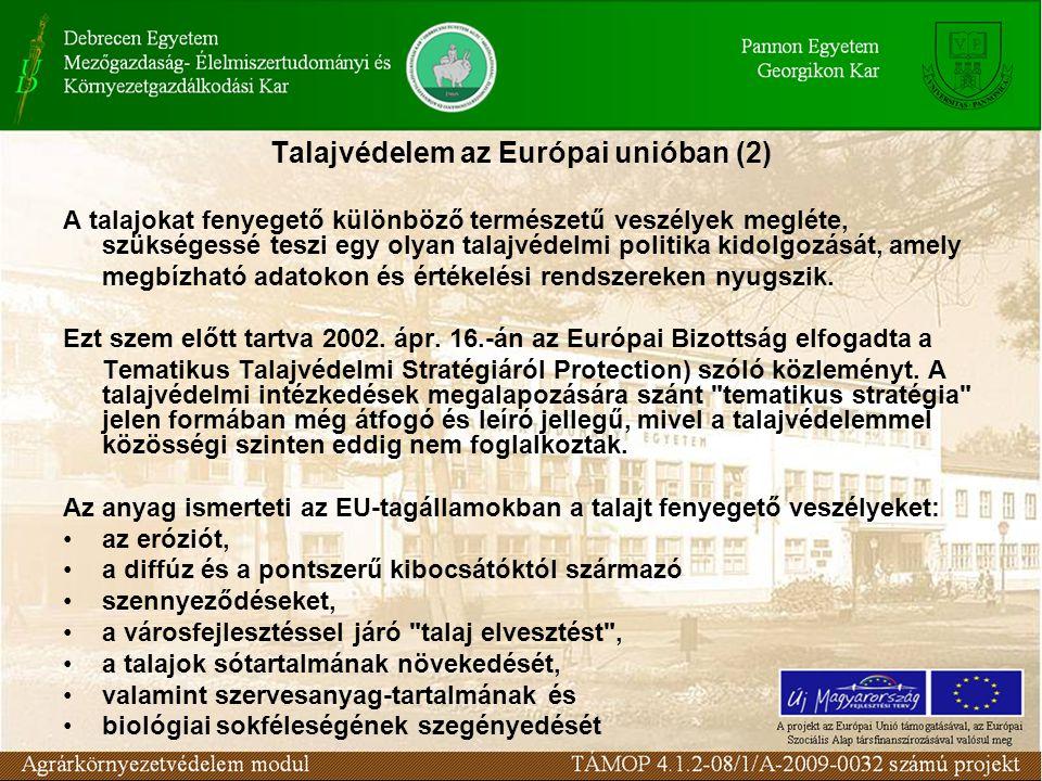 Talajvédelem az Európai unióban (2) A talajokat fenyegető különböző természetű veszélyek megléte, szükségessé teszi egy olyan talajvédelmi politika ki
