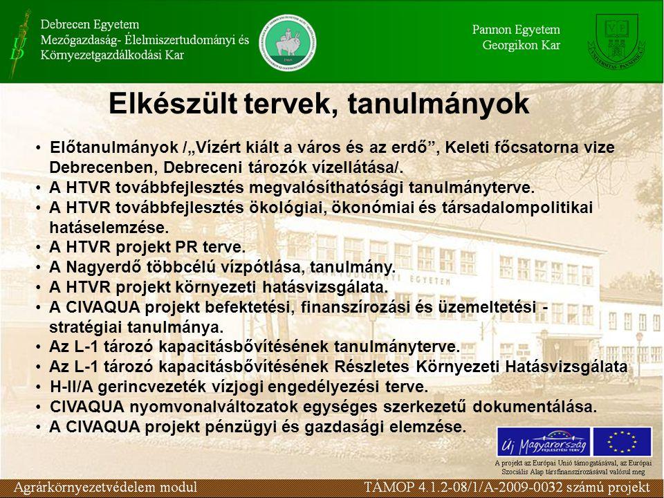 """Elkészült tervek, tanulmányok Előtanulmányok /""""Vízért kiált a város és az erdő , Keleti főcsatorna vize Debrecenben, Debreceni tározók vízellátása/."""