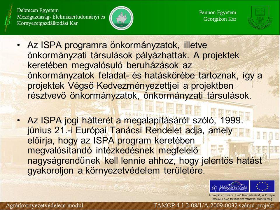 Az ISPA programra önkormányzatok, illetve önkormányzati társulások pályázhattak.