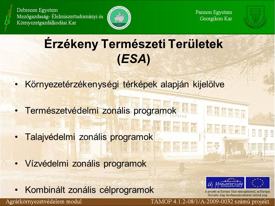 Érzékeny Természeti Területek (ESA) Környezetérzékenységi térképek alapján kijelölve Természetvédelmi zonális programok Talajvédelmi zonális programok Vízvédelmi zonális programok Kombinált zonális célprogramok