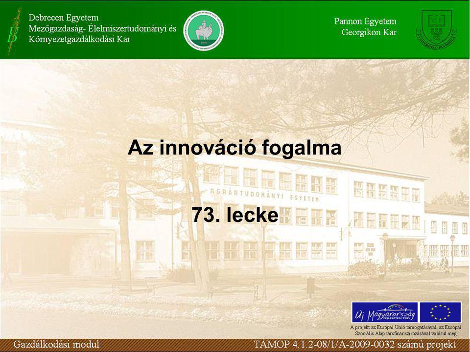 Az innováció fogalma 73. lecke