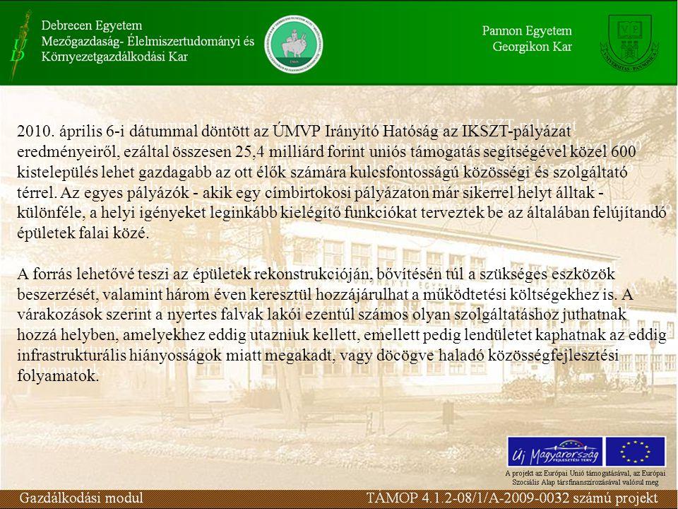 2010. április 6-i dátummal döntött az ÚMVP Irányító Hatóság az IKSZT-pályázat eredményeiről, ezáltal összesen 25,4 milliárd forint uniós támogatás seg