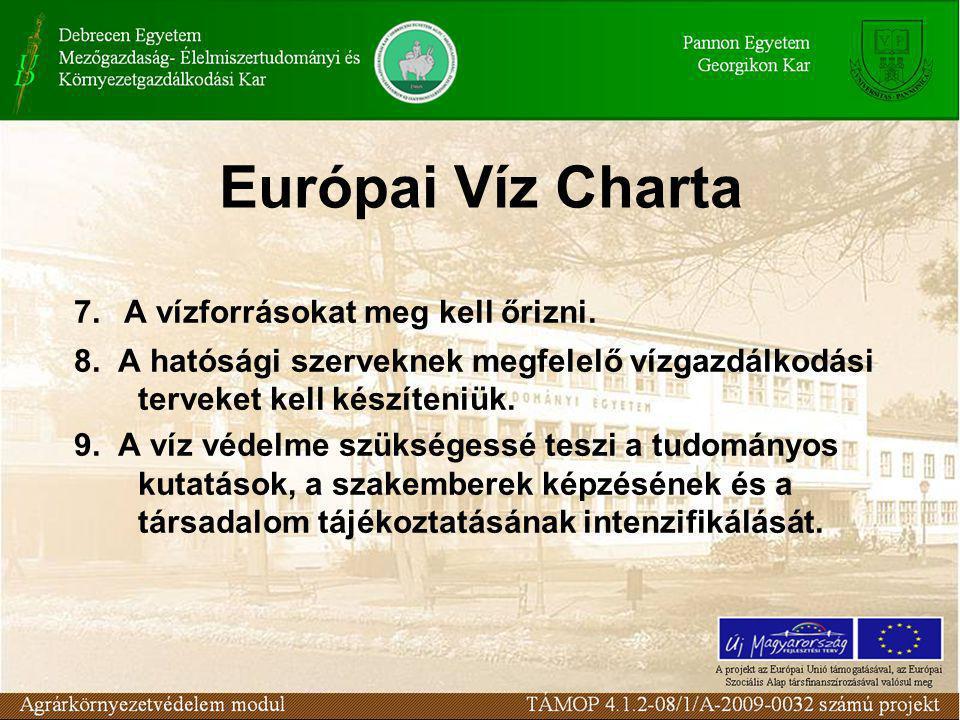 Európai Víz Charta 7. A vízforrásokat meg kell őrizni.