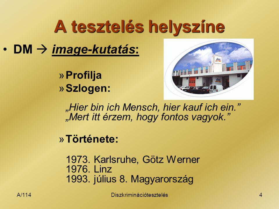 """A/114Diszkriminációtesztelés4 A tesztelés helyszíne DM  image-kutatás: »Profilja »Szlogen: """"Hier bin ich Mensch, hier kauf ich ein."""" """"Mert itt érzem,"""