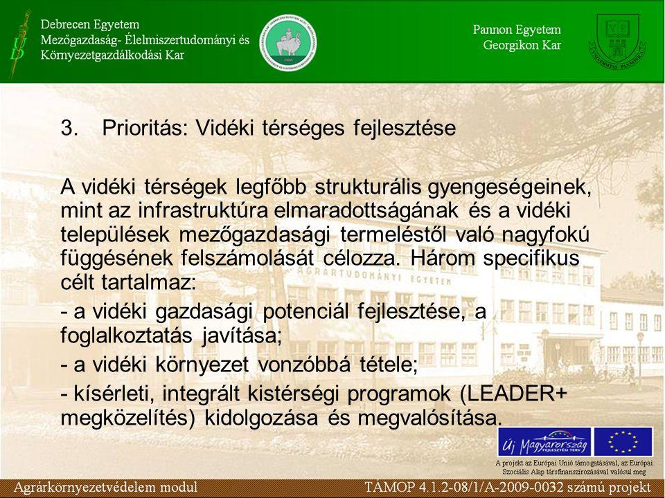 3. Prioritás: Vidéki térséges fejlesztése A vidéki térségek legfőbb strukturális gyengeségeinek, mint az infrastruktúra elmaradottságának és a vidéki