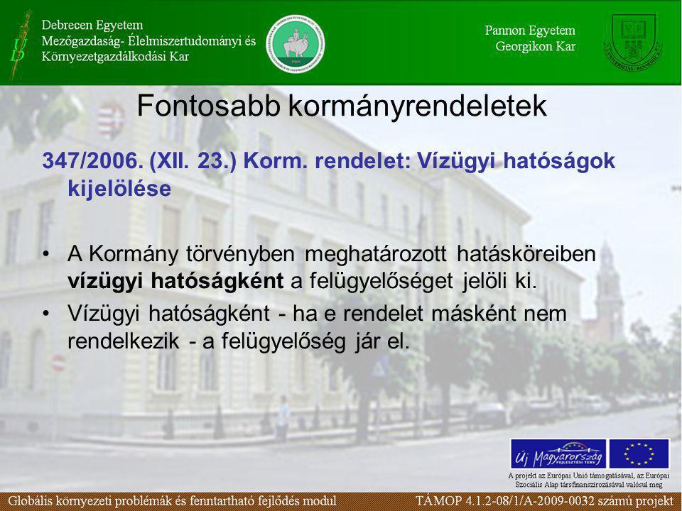 Fontosabb kormányrendeletek 347/2006.(XII. 23.) Korm.