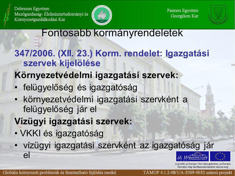 Fontosabb kormányrendeletek 347/2006. (XII. 23.) Korm.