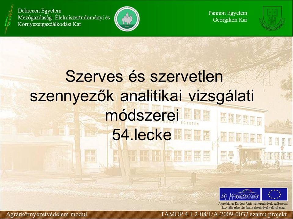 Szerves és szervetlen szennyezők analitikai vizsgálati módszerei 54.lecke