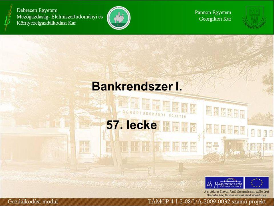 Bankrendszer I. 57. lecke