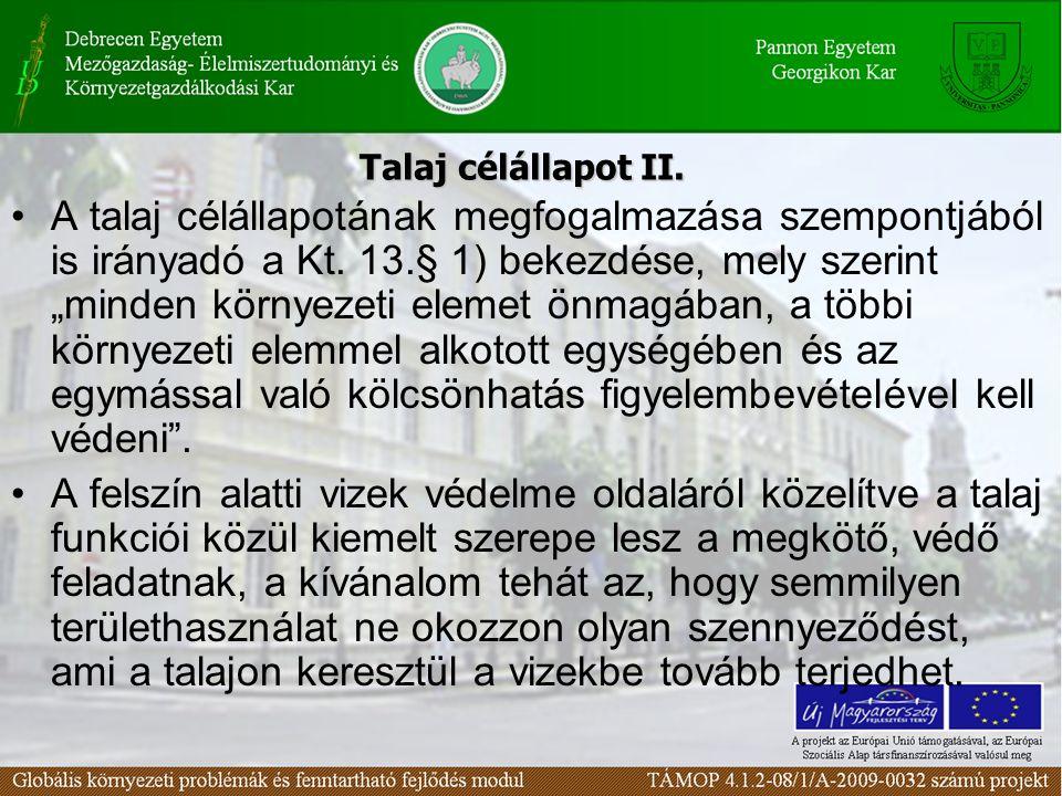A talaj célállapotának megfogalmazása szempontjából is irányadó a Kt.