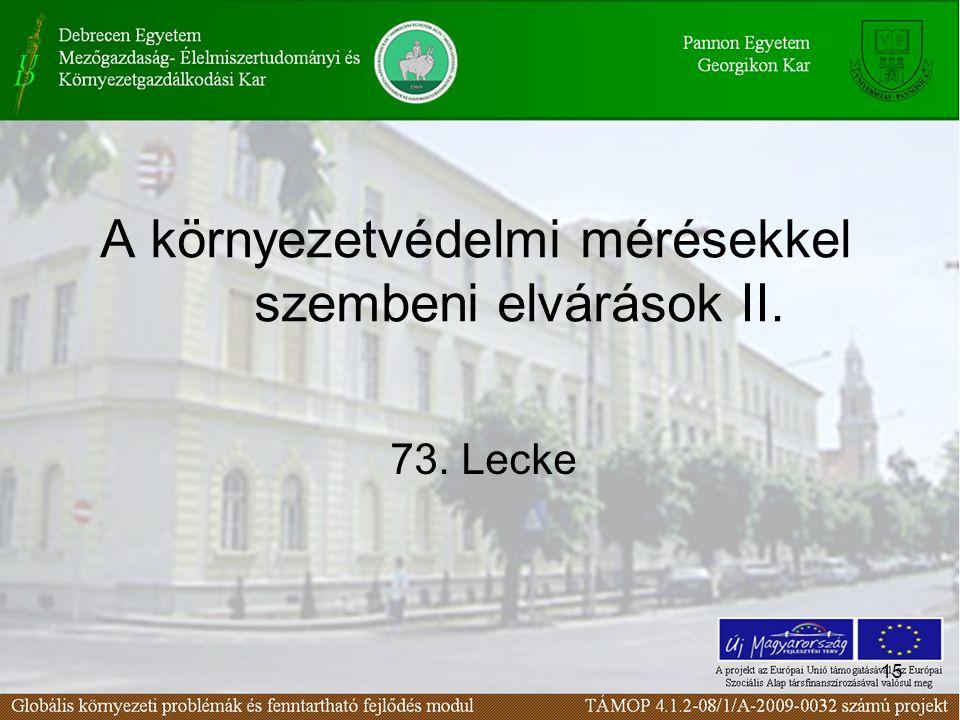 15 A környezetvédelmi mérésekkel szembeni elvárások II. 73. Lecke