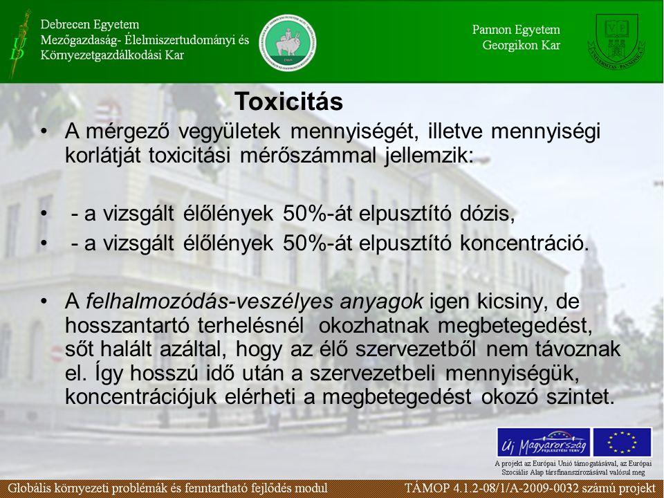 A mérgező vegyületek mennyiségét, illetve mennyiségi korlátját toxicitási mérőszámmal jellemzik: - a vizsgált élőlények 50%-át elpusztító dózis, - a vizsgált élőlények 50%-át elpusztító koncentráció.
