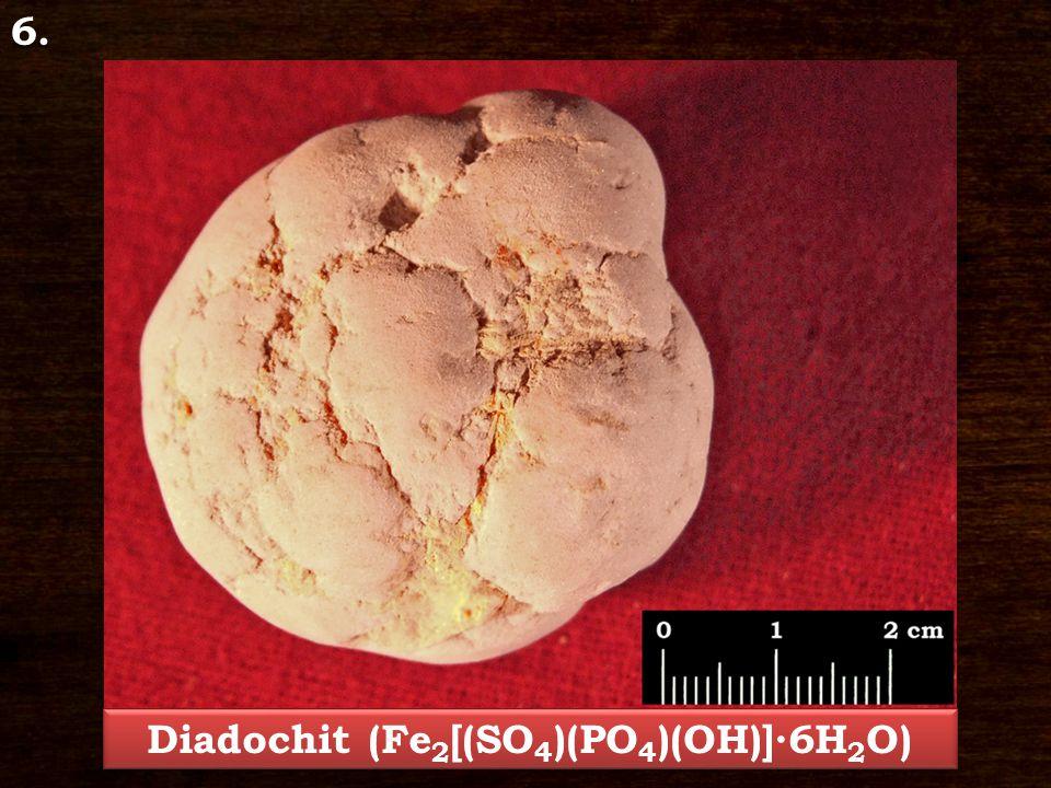 6. Diadochit (Fe 2 [(SO 4 )(PO 4 )(OH)]∙6H 2 O)