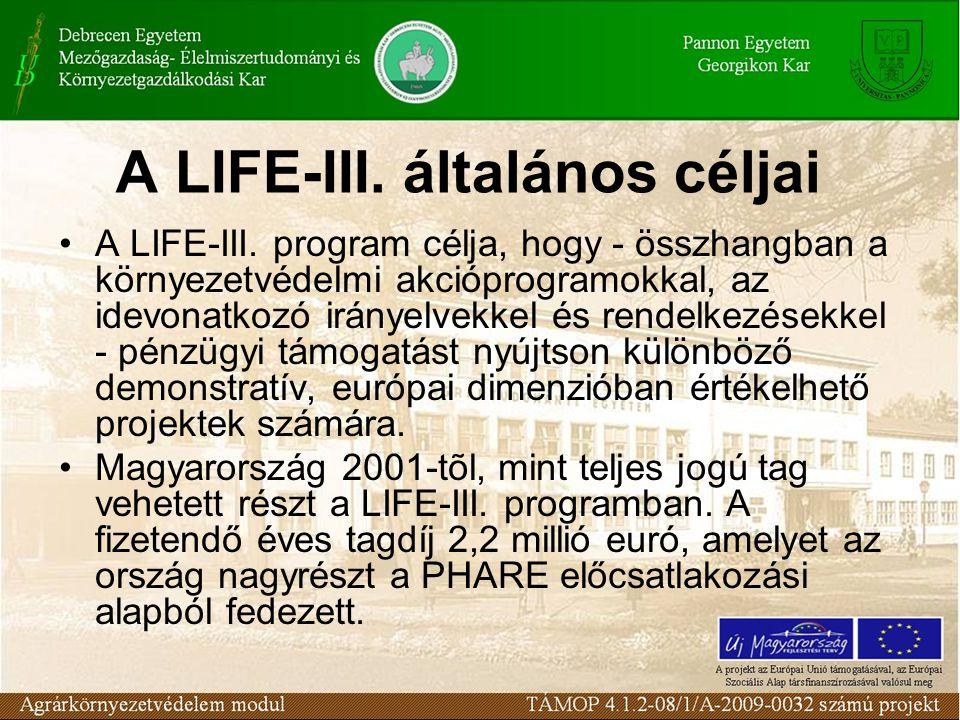 A LIFE-III. általános céljai A LIFE-III.