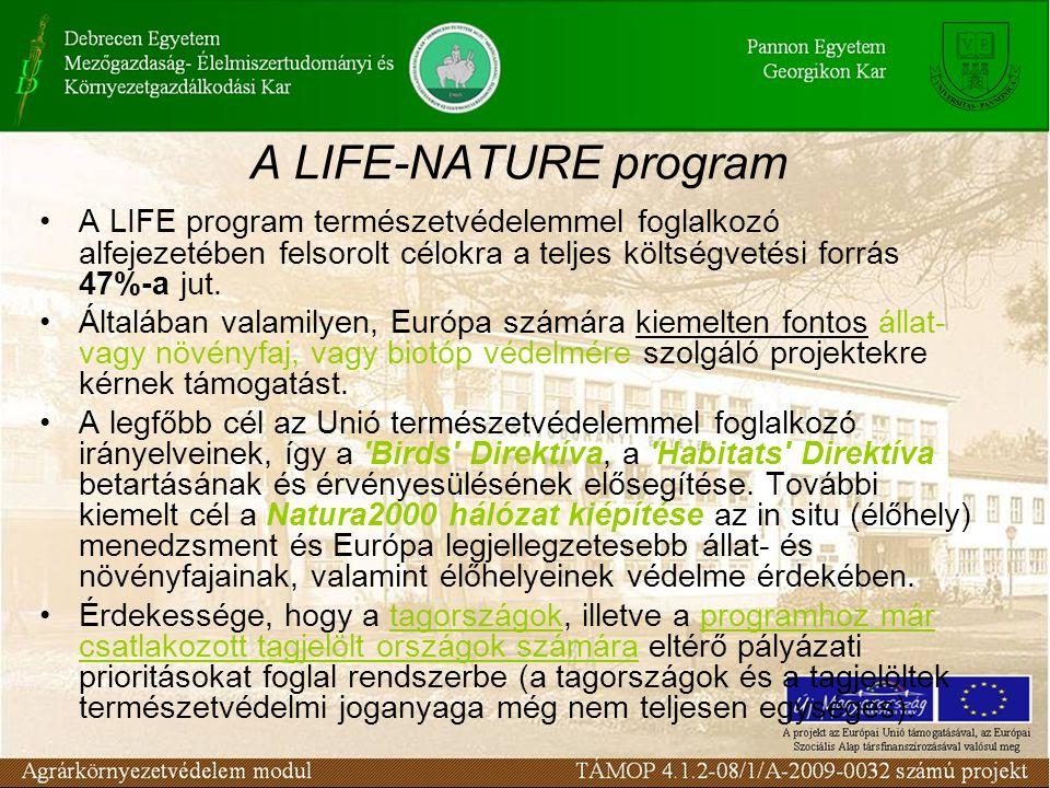 A LIFE-NATURE program A LIFE program természetvédelemmel foglalkozó alfejezetében felsorolt célokra a teljes költségvetési forrás 47%-a jut.