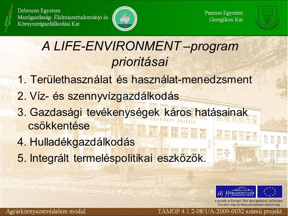 A LIFE-ENVIRONMENT –program prioritásai 1. Területhasználat és használat-menedzsment 2.