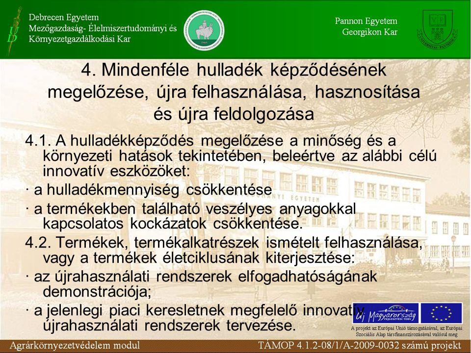 4. Mindenféle hulladék képződésének megelőzése, újra felhasználása, hasznosítása és újra feldolgozása 4.1. A hulladékképződés megelőzése a minőség és