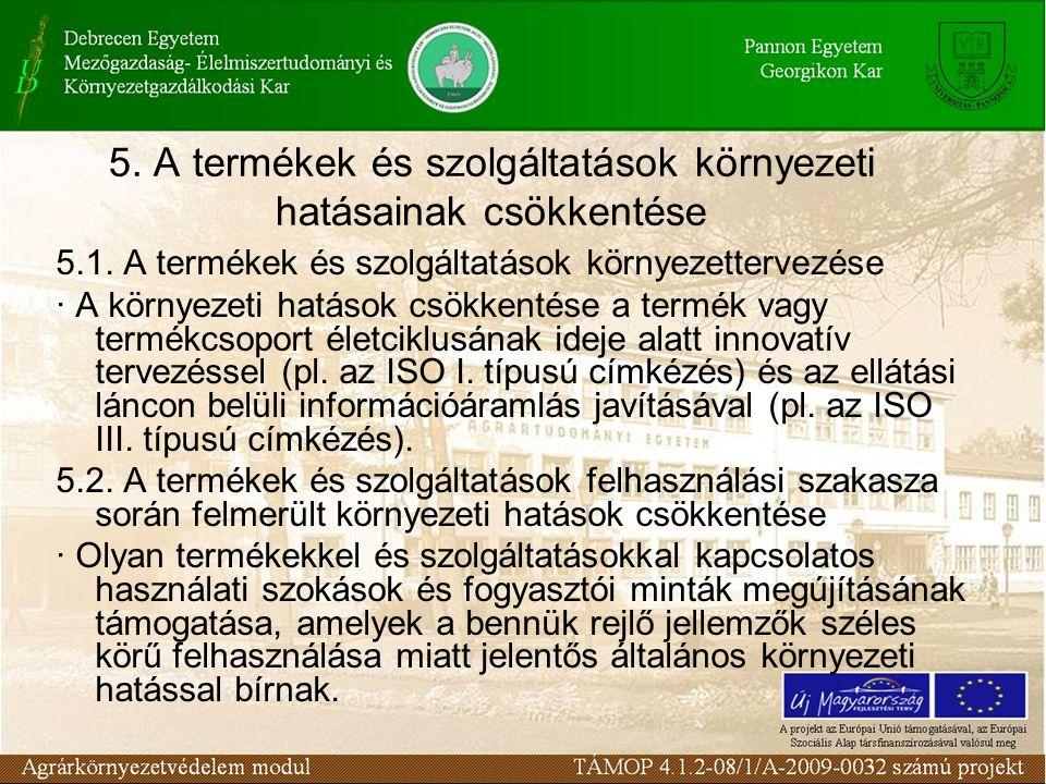 5. A termékek és szolgáltatások környezeti hatásainak csökkentése 5.1.